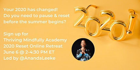 Reset Your 2020 Retreat: Reflect, Release, Forgive & Reimagine Your Life tickets