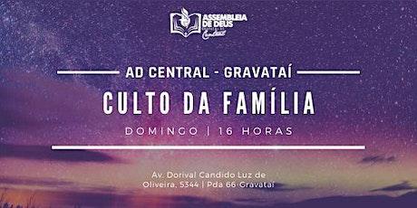 Culto da Família - 16:00 - AD Central - AD Gravataí ingressos
