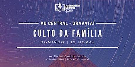 Culto da Família - 19:00 - AD Central - AD Gravataí ingressos