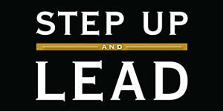 EVENT CANCELLED: Step Up and Lead - Leadership & Team Building Seminar tickets