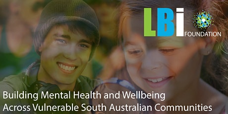 Building Mental Health and Wellbeing  Across Vulnerable SA Communities tickets