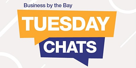 Business at the Bay (online business hub) - Tuesday Chats tickets