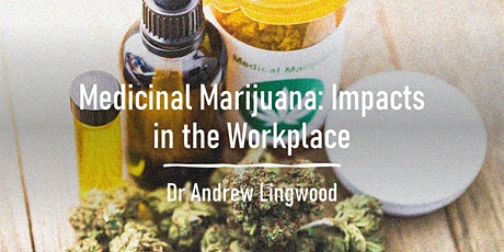 Medicinal Marijuana: Impacts in the Workplace tickets
