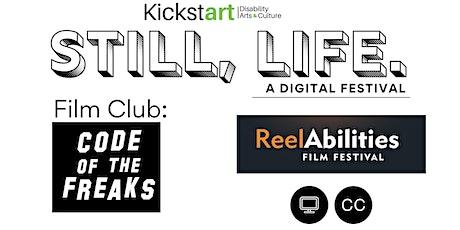 Still, Life Festival: Film Club - Code of the Freaks tickets