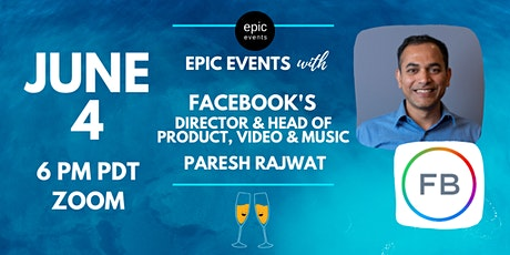 Fireside Chat with Facebook Video & Music's Director & Head of Product Paresh Rajwat (On Zoom) tickets