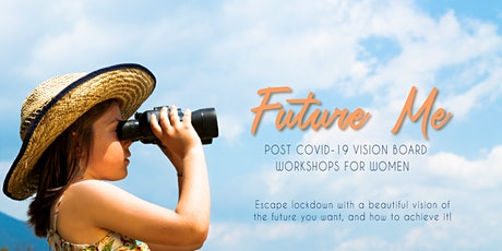 Future Me - a post-Covid Vision Board  1 day retreat for women tickets
