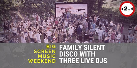 Big Screen Music Weekend - Sat Eve SILENT DISCO tickets