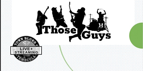 THOSE GUYS!!  LIVE at Old Town Blues Club.  Dinner and a Show! tickets