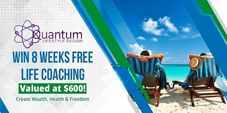 Win 8 Weeks Free Life Coaching Valued at $600! tickets