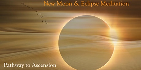 Pathway to Ascension | New Moon & Eclipse Meditation tickets