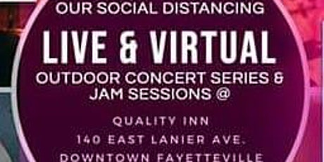Fayetteville Social Distancing LIVE & Virtual Outdoor Concert & Jam Session tickets