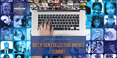 Dream Tank Presents: Reverse Pandemic InterGEN Collective Impact Summit tickets