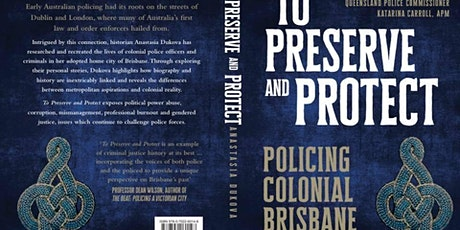 Queensland Police Museum Sunday Lecture - To Preserve and Protect tickets