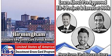 Birmingham's EB-5 American Green Card Virtual  Market Series-  Meet the Expert & Success Story (ONLINE EVENT) tickets