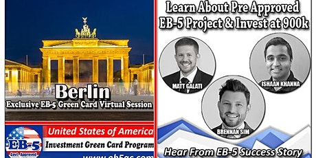 Berlin's EB-5 American Green Card Virtual  Market Series-  Meet the Expert & Success Story (ONLINE EVENT) Tickets