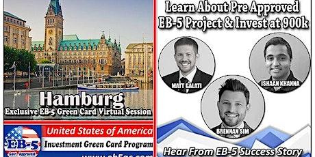 Hamburg's EB-5 American Green Card Virtual  Market Series-  Meet the Expert & Success Story (ONLINE EVENT) tickets