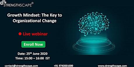 [Webinar] Growth Mindset: The Key to Organizational Change tickets