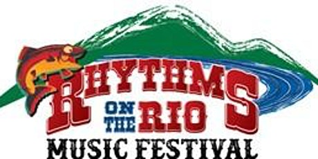 15TH Annual Rhythms on the Rio - POSTPONED TO AUGUST 6-8, 2021 tickets