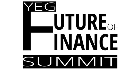 The YEG Future of Finance Summit  2020: A Roadmap tickets