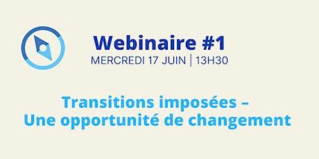 Webinaire #1 | Transitions imposées : opportunité de changement billets