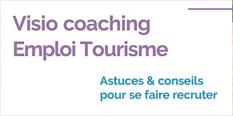 VISIO COACHING - Conseils et astuces pour trouver un emploi dans le tourisme billets