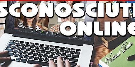 Sconosciuti Online della Lombardia 08/06 ore 21,30 biglietti