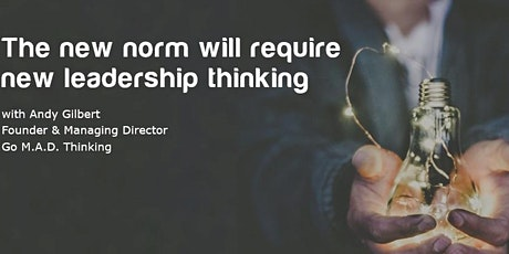 The new norm will require new leadership thinking tickets
