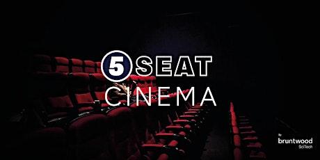 5 Seat Cinema tickets