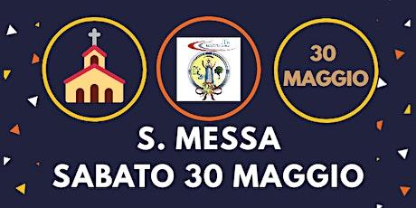 Messa SABATO 30 Maggio ore 18.00 biglietti