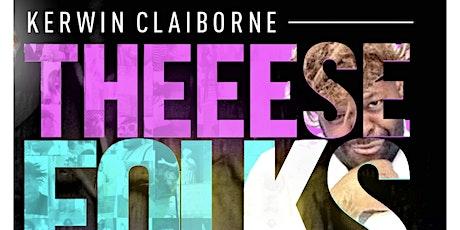 "Kerwin Claiborne's ""These Folks Crazy "" Comedy Tour/ Dallas tickets"