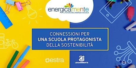 Webinar - Connessioni per una scuola protagonista della sostenibilità biglietti
