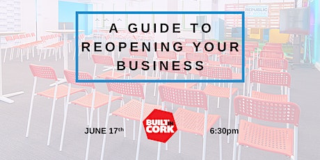 BUILTINCORK: A Guide to Reopening Your Business tickets