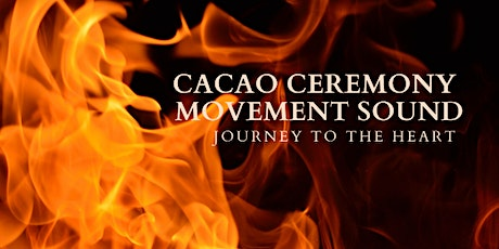CACAO CEREMONY MOVEMENT & SOUND - Journey to the Heart tickets