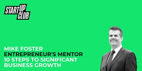 10 steps to significant business growth : Mike Foster tickets