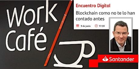 Blockchain como no te lo han contado antes entradas