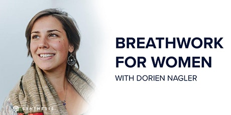 Breathwork for Women with Dorien Nagler | Synthesis Wellness Program tickets