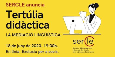 Segona tertúlia didàctica SERCLE - La mediació lingüística entradas