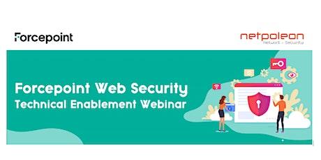 Forcepoint Web Security Technical Enablement Webinar - Hosted by Netpoleon boletos