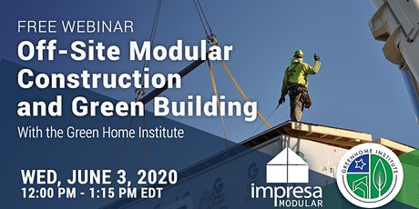 Off-Site Modular Construction & Green Building -  Free CE Webinar  tickets