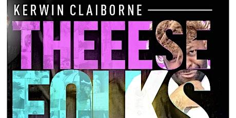 "Kerwin Claiborne's ""These Folks Crazy"" Comedy Tour/Savannah Ga tickets"