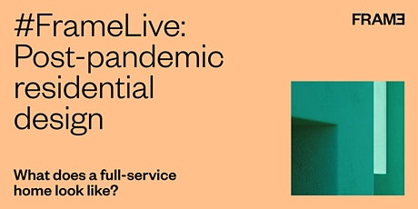 #FrameLive Presents: Post-pandemic residential design tickets