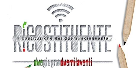 Ri-Costituente - La Costituzione del 2050 ( Diretta Online) biglietti