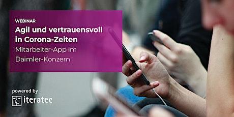 Agil & vertrauensvoll in Corona-Zeiten: Mitarbeiter-App im Daimler-Konzern Tickets