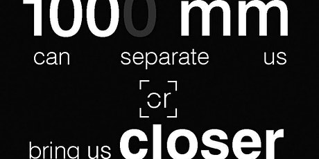 "Vernissage Fotoausstellung: ""1000mm  can separate us or bring us closer!"" Tickets"