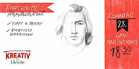Portraits - Ähnlichkeiten zeichnen Live ZOOM Onlinekurs - Kreativ zu Hause Tickets
