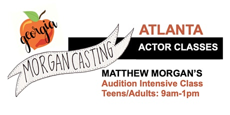 Morgan Casting Intensive Audition Workshop | Atlanta, GA | June 27th  tickets