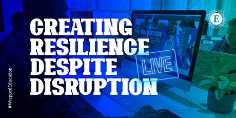 Creating Resilience Despite Disruption tickets