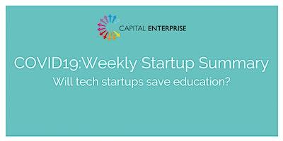 COVID19: Weekly Startup Summary