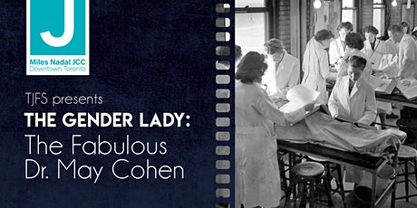 The Gender Lady: The Fabulous Dr. May Cohen (link expires June 21 9pm) tickets