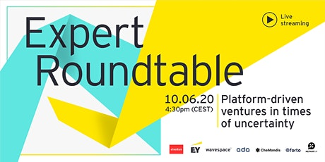 Virtual Expert Roundtable: Platforms in Times of Uncertainty Tickets
